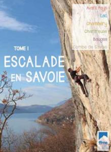 Topo falaise - Escalade en Savoie – Tome 1 -